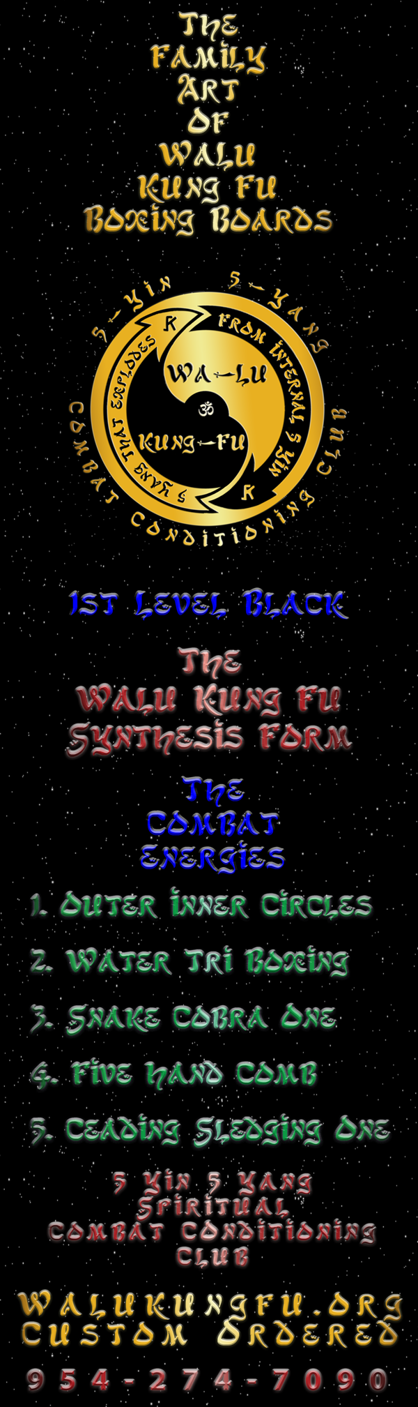 The Walu Kung Fu Boxing Boards First Level Black Apprentice Instructors Curriculum. Designed to Give the Student the Basics in Self Defense, Chi Kung, and Olympic Level Health and Fitness.
